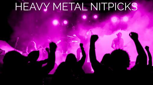 Heavy metal Nitpicks